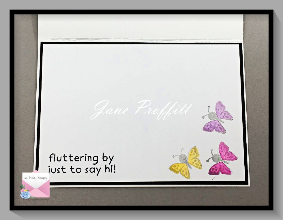 Don't forget the inside of the card.  Today I added the sentiment and pulled some butterflies in from the front.