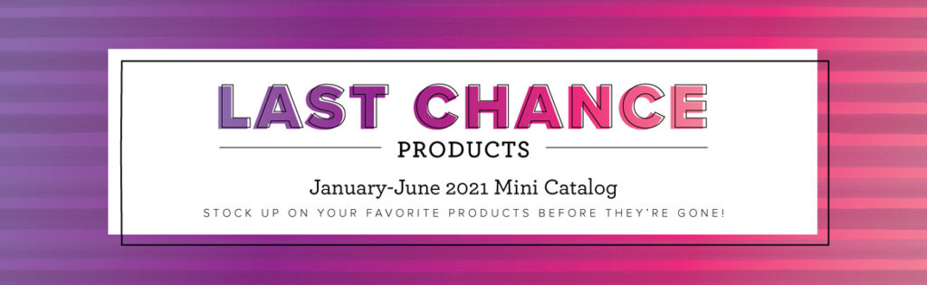 Make sure to check out the last chance products before time runs out