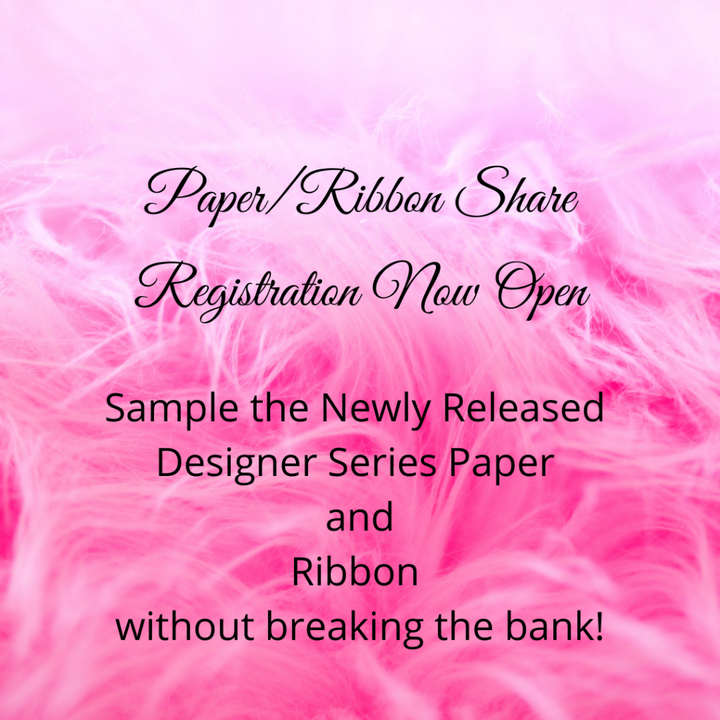 Sample all the paper and ribbon that will be released with the new mini catalog by signing up for my paper/ribbon share